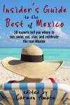 Insider's Guide to the Best of Mexico (2016 anthology)