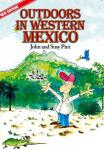 Outdoors in Western Mexico, by John and Susy Pint (2011)